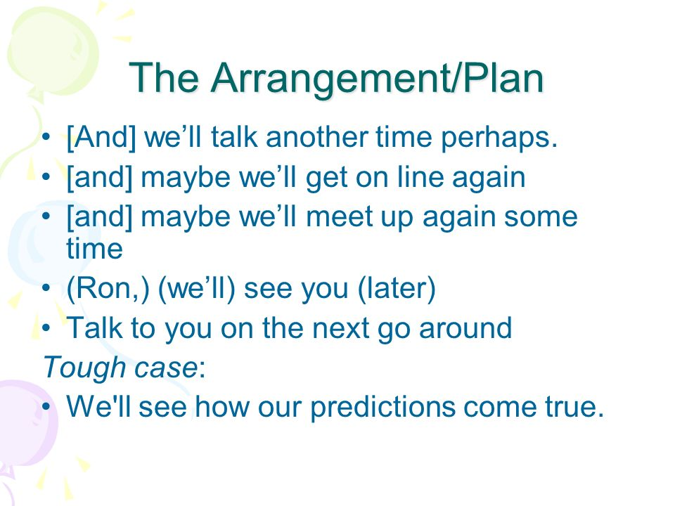 The Arrangement/Plan [And] we'll talk another time perhaps.